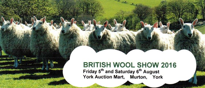 British Wool Show – 5 to 6 August 2016 – York, YO19 5GF