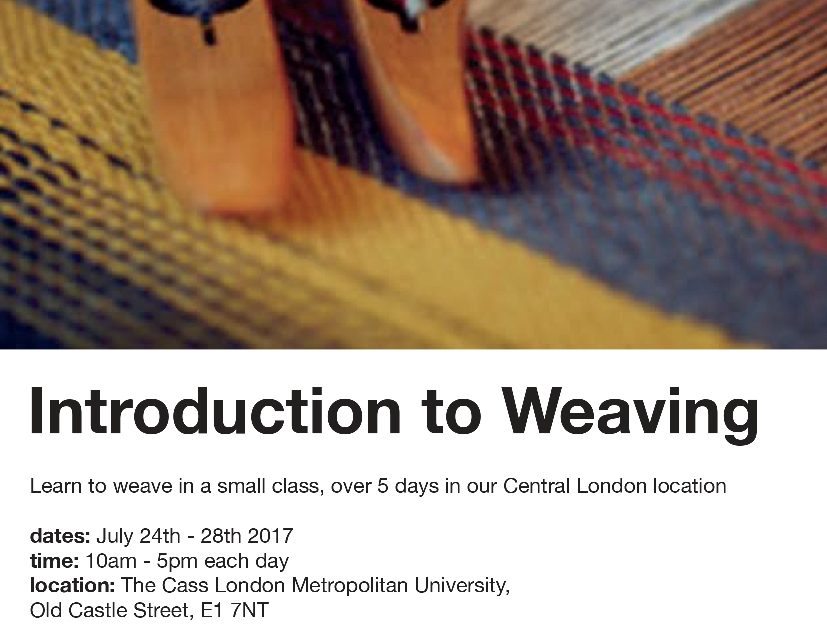 Introduction to Weaving – 24 to 28 July 2017 – The Cass, Aldgate East